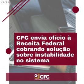 CFC solicita providências da Receita Federal sobre instabilidade no sistema