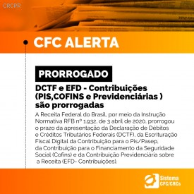 Prorrogadas para julho as apresentações da DCTF e EFD - Contribuições (PIS, COFINS e Previdênciárias)