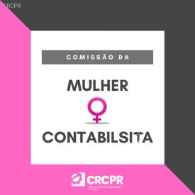 Comissão da Mulher Contabilista: desafios contemporâneos e a necessidade de ousar