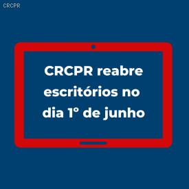 CRCPR reabre sede e escritórios nesta segunda-feira (1º/6)