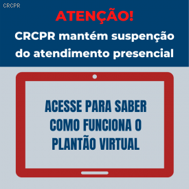 CRCPR prorroga plantão virtual em todas as suas unidades