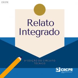 Relato Integrado é apresentado na 5ª edição do Circuito Técnico