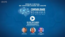 Laudelino Jochem e Lucelia Lecheta encerram Fórum Virtual de Contabilidade do CRCPR com reflexões importantes e atuais para o futuro da profissão contábil