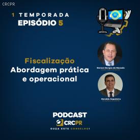 Podcast CRCPR: Fiscalização – Abordagem prática e operacional é o tema do episódio 5