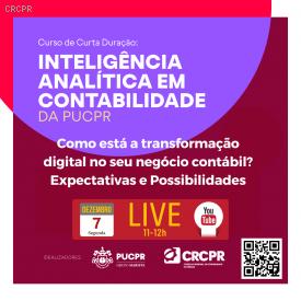Inteligência Analítica em Contabilidade: curso de curta duração idealizado pela PUCPR e CRCPR, para fomentar a transformação digital do profissional contábil, está de volta online