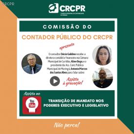 Transição de Mandatos foi tema de live da Comissão do Contador Público do CRCPR