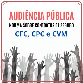 CFC, CPC e CVM colocam em audiência pública minuta de norma sobre contratos de seguro
