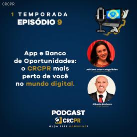 Aplicativo para Celular e Banco de Oportunidades: está no ar o episodio 9 do Podcast CRCPR